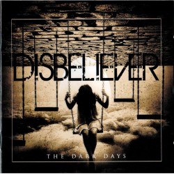 "DISBELIEVER ""The Dark Days"" CD"