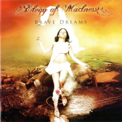 "ELEGY OF MADNESS ""Brave Dreams"""