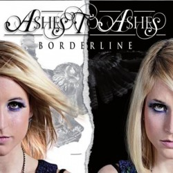 "ASHES TO ASHES ""Borderline"""