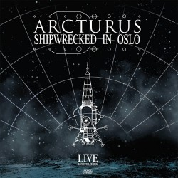 "ARCTURUS ""Shipwrecked in Oslo"""