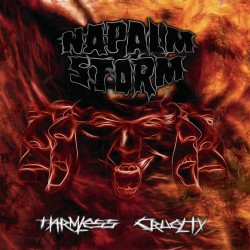 "NAPALM STORM ""Harmless Cruelty"""