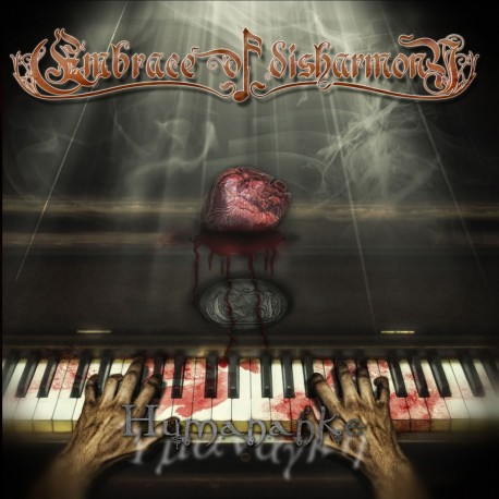 "EMBRACE OF DISHARMONY ""Humananke"""